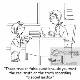 'These true or false questions...do you want the real truth or the truth according to social media.'
